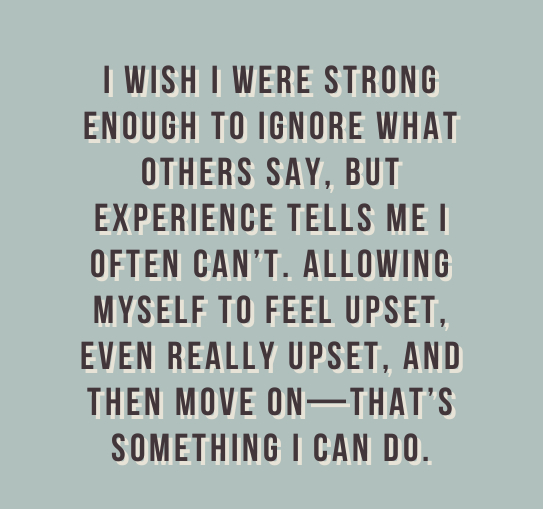 strong enough to ignore what people say